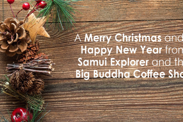 A Merry Christmas and a Happy New Year from Samui Explorer and the Big Buddha Coffee Shop