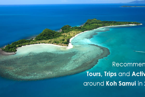 Recommended Tours, Trips and Activities around Koh Samui in 2019
