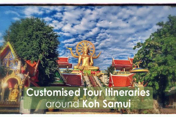 Customised Tour Itineraries around Koh Samui