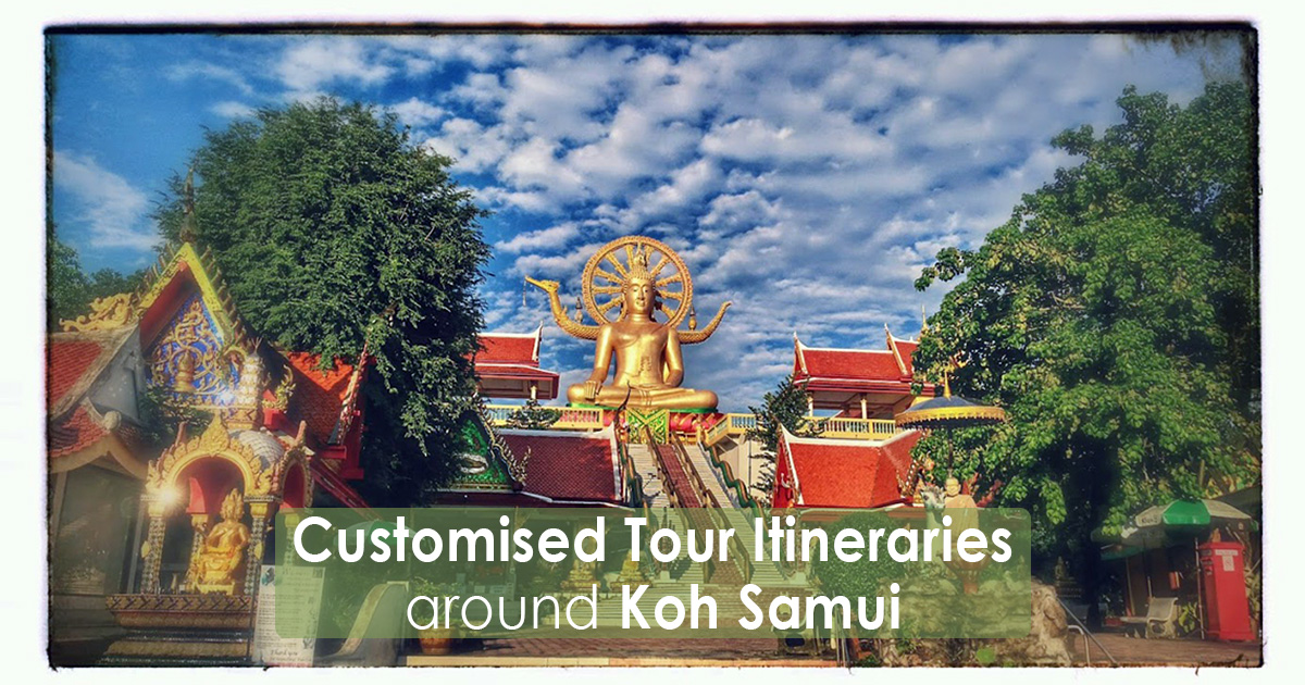 Customised Tour Itineraries around Koh Samui